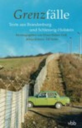 Grenzfälle, Texte aus Brandenburg und Schleswig-Holstein