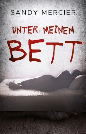Unter meinem Bett - Sandy Mercier