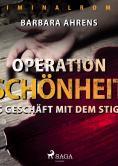 Operation Schönheit - Kriminalroman